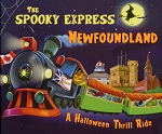 The Spooky Express - Newfoundland  - A Halloween Thrill Ride - Eric James/Marcom Piwowarski - Hard Cover