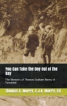 You Can Take the Boy out of the Bay - The Memoirs of Thomas Graham Morry of Ferryland - Thomas G. Morry, C.J.A. Morry, Ed.