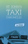 St. John's Taxi Chronicles - Joe White