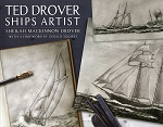 Ted Drover - Ship Artist - Sheilah Mackinnon Drover - With a Foreword by Gerald Squires