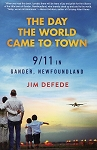 The Day The World Came to Town -  In Gander Newfoundland -  Jim Defede