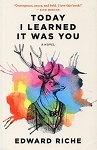 Today I Learned It Was You - Edward Riche