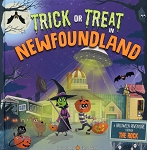 Trick or Treat in Newfoundland - A Halloween Adventure Through The Rock - Eric James - Karl West - Hard Cover