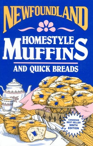 Newfoundland Homestyle Muffins & Quick Breads