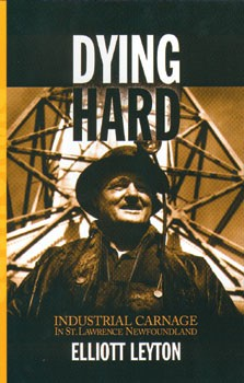 Dying Hard -Industrial Carnage in St. Lawrence - Elliot Leyton