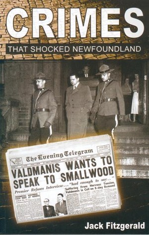 Crimes that Shocked Newfoundland - Jack Fitzgerald