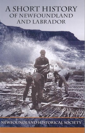A Short History of Newfoundland and Labrador - NFLD. Historical Society