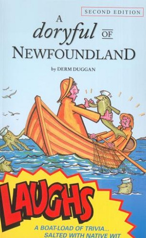 A Doryful of Newfoundland - Second Edition - Derm Duggan