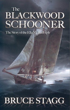 The Blackwood Schooner - The Story of Ella M. Rudolph - Bruce Stagg