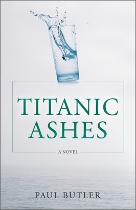 Titanic Ashes - Paul Butler