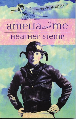Amelia and Me - Heather Stemp