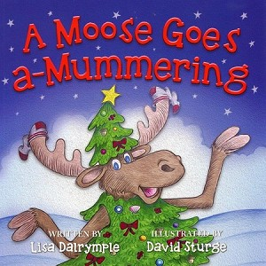 A Moose Goes A - Mummering - Lisa Dalrymple