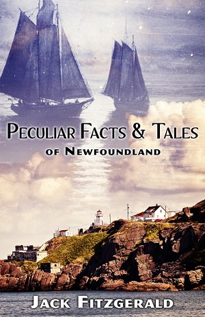 Peculiar Facts and Tales Of Newfoundland - Jack Fitzgerald