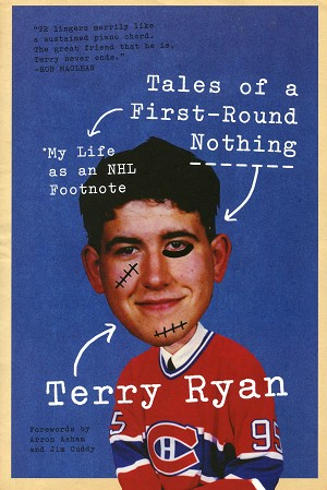 Tales of a First-Round Nothing - My Life as an NHL Footnote - Terry Ryan