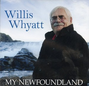 CD - My Newfoundland  - Willis Whyatt