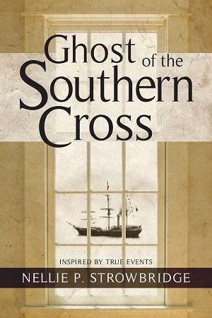 Ghost of the Southern Cross - Nellie P Strowbridge