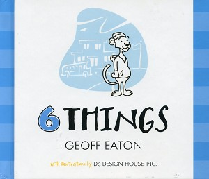 6 Things - Geoff Eaton - Hard Cover