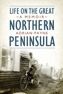 Life On The Great Northern Peninsula - A Memoir - Adrian Payne