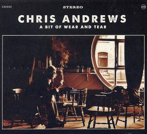 Chris Andrews - A Bit of Wear and Tear