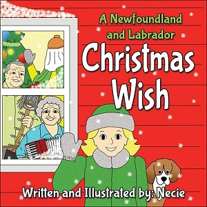 A Newfoundland and Labrador Christmas Wish - Necie