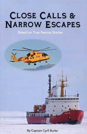 Close Calls & Narrow Escapes: True Rescue Stories - Captain Cyril Burke