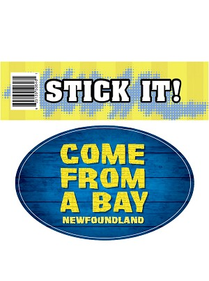 Stick It! Come From A Bay Newfoundland