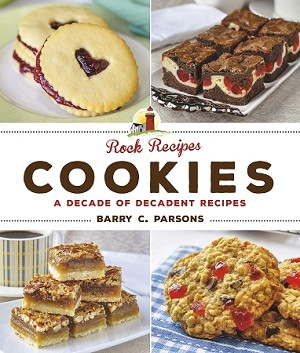 Rock Recipes - Cookies - My Favourite Recipes For Cookies, Bars, & Sweet Treats - Barry C. Parsons