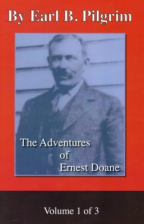 The Adventures of Ernest Doane - By Earl B. Pilgrim - Volume 1 of 3