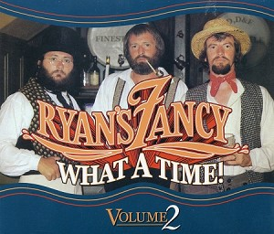 CD - Ryan's Fancy  - What A Time - Volume 2