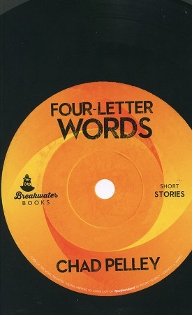 Four Letter Words - Short Stories - Chad Pelley