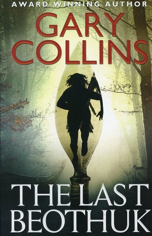 The Last Beothuk - Gary Collins - Award Winning Author