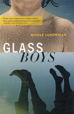 Glass Boys - Nicole Lundrigan - A Novel