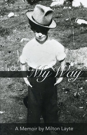 I did it My Way - A Memoir by Milton Layte