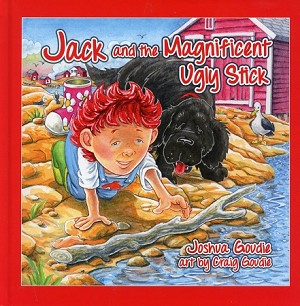 Jack and the Magnificent Ugly Stick - Joshua Goudie w/art by Craig Goudie - Hard Cover