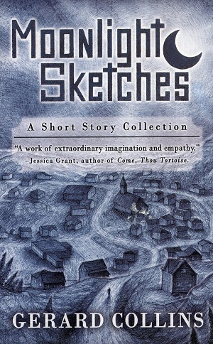 Moonlight Sketches - A Short Story Collection -  Gerard Collins