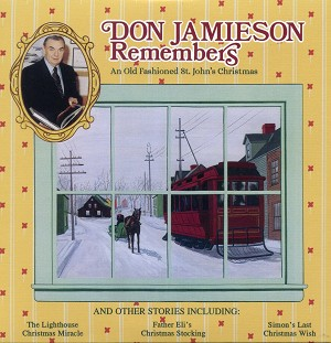 Don Jamieson Remembers - An old Fashioned St John's Christmas - Audio CD
