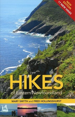 Hikes of Eastern Newfoundland - New Edition - Mary Smyth & Fred Hollingshurst