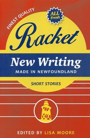 Racket - New Writing -  Made in Newfoundland - Short Stories