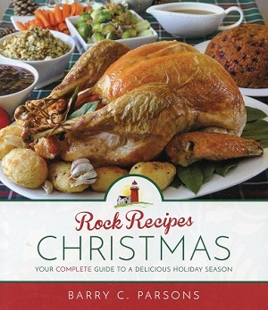 Rock Recipes Christmas - Your Complete Guide To A Delicious Holiday Season -  Barry C. Parsons