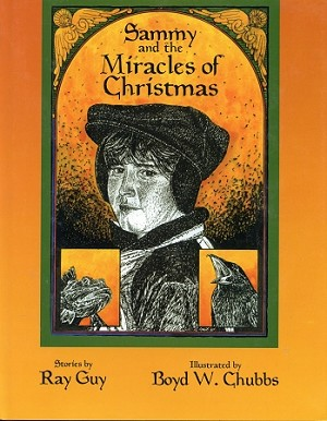 Sammy and the Miracles of Christmas - Stories by Ray Guy - Hard Cover