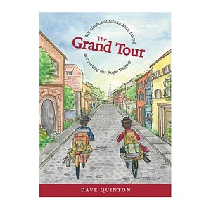 The Grand Tour- My Months of hitchhiking, biking, and serving Her Royal Majesty - Dave Quinton