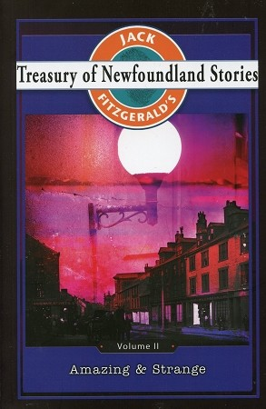 Treasury of Newfoundland Stories: Amazing and Strange, Volume 2 - Jack Fitzgerald