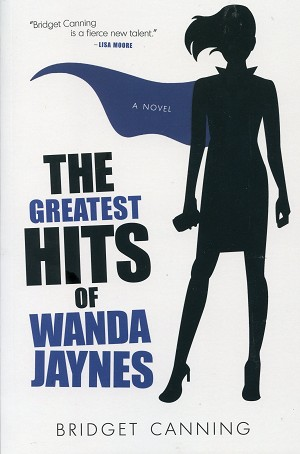 The Greatest Hits of Wanda Jaynes - Bridget Canning A Novel