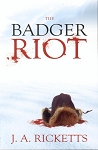 The Badger Riot - J.A. Ricketts