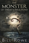 The Monster of Twenty Mile Pond - Bill Rowe