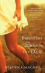 Butterflies Dance in the Dark - Beatrice MacNeil