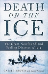 Death on the Ice - The Great Newfoundland Sealing Disaster of 1914