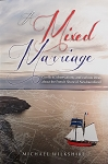 A Mixed Marriage: Conflicts, observations, and curious ideas about the French Shore of Newfoundland - Michael Wilkshire