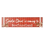 Wooden Plaque Sign - Santa Claus is Coming to Newfoundland