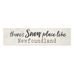 Wooden Plaque Sign - There's Snow Place like Newfoundland